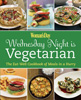 WEDNESDAY NIGHT IS VEGETARIAN: The Eat-Well Cookbook of Meals in a Hurry